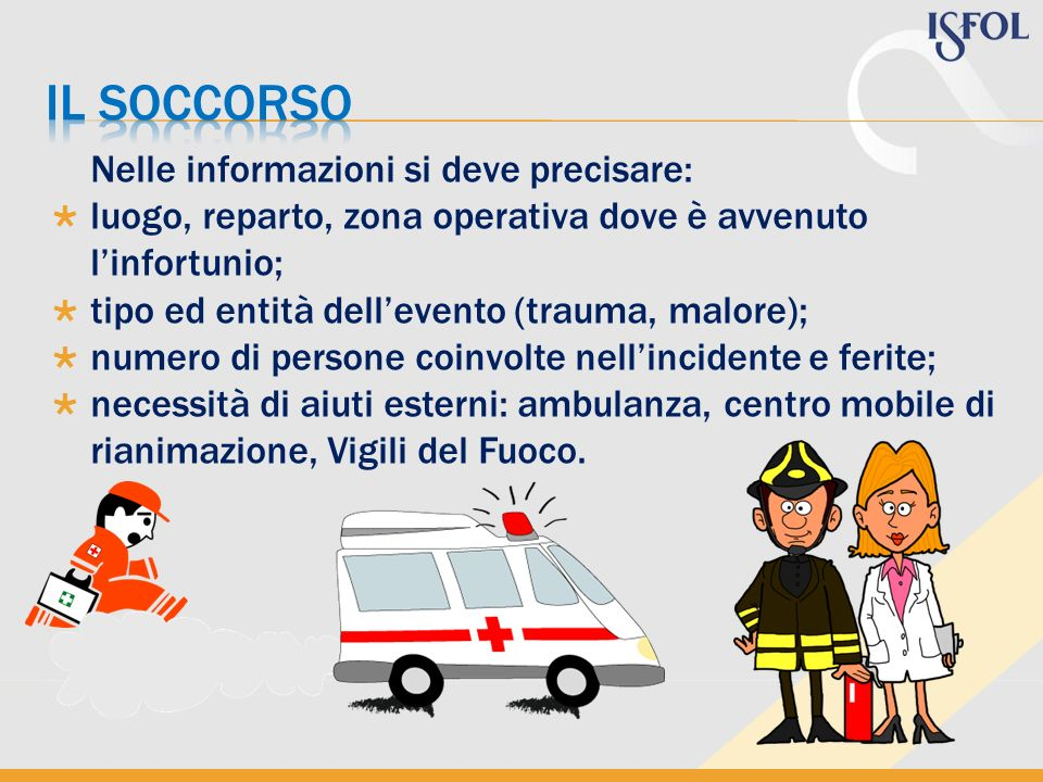 Il soccorso Nelle informazioni si deve precisare:
