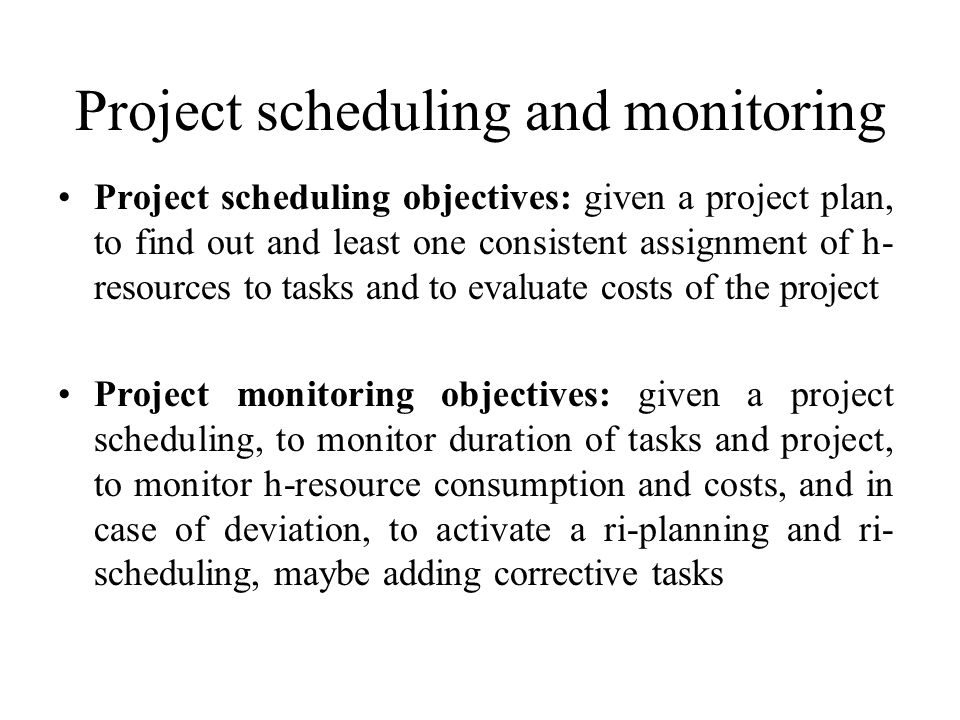Project scheduling and monitoring