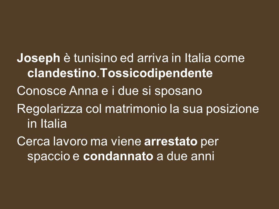 Joseph è tunisino ed arriva in Italia come clandestino