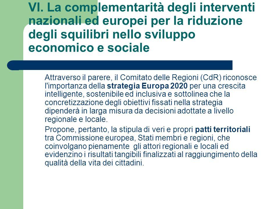VI. La complementarità degli interventi nazionali ed europei per la riduzione degli squilibri nello sviluppo economico e sociale