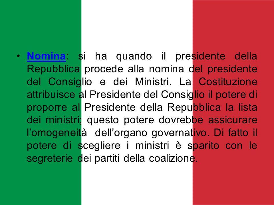 Nomina: si ha quando il presidente della Repubblica procede alla nomina del presidente del Consiglio e dei Ministri.
