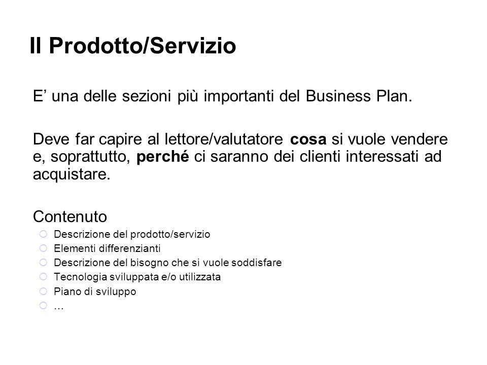 Il Prodotto/Servizio E' una delle sezioni più importanti del Business Plan.