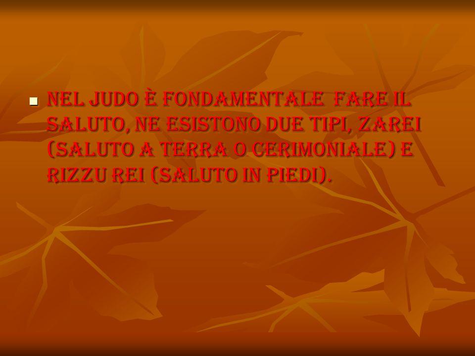 Nel judo è fondamentale fare il saluto, ne esistono due tipi, ZaRei (saluto a terra o cerimoniale) e rizzu rei (saluto in piedi).