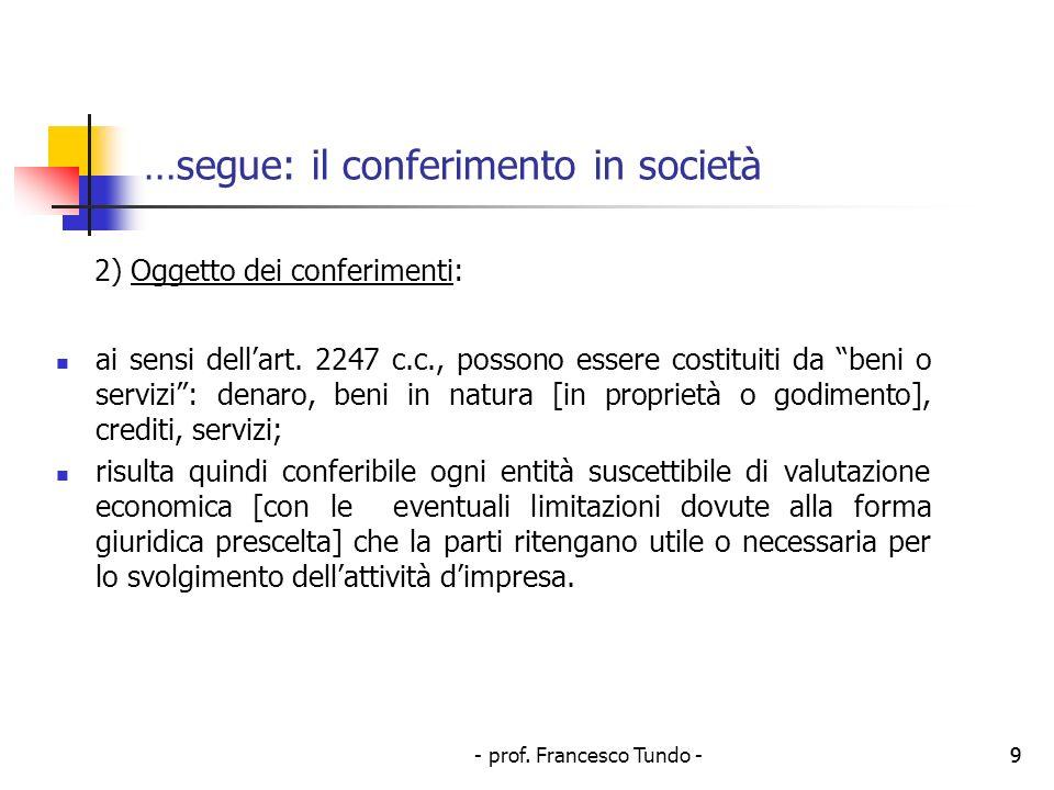 …segue: il conferimento in società