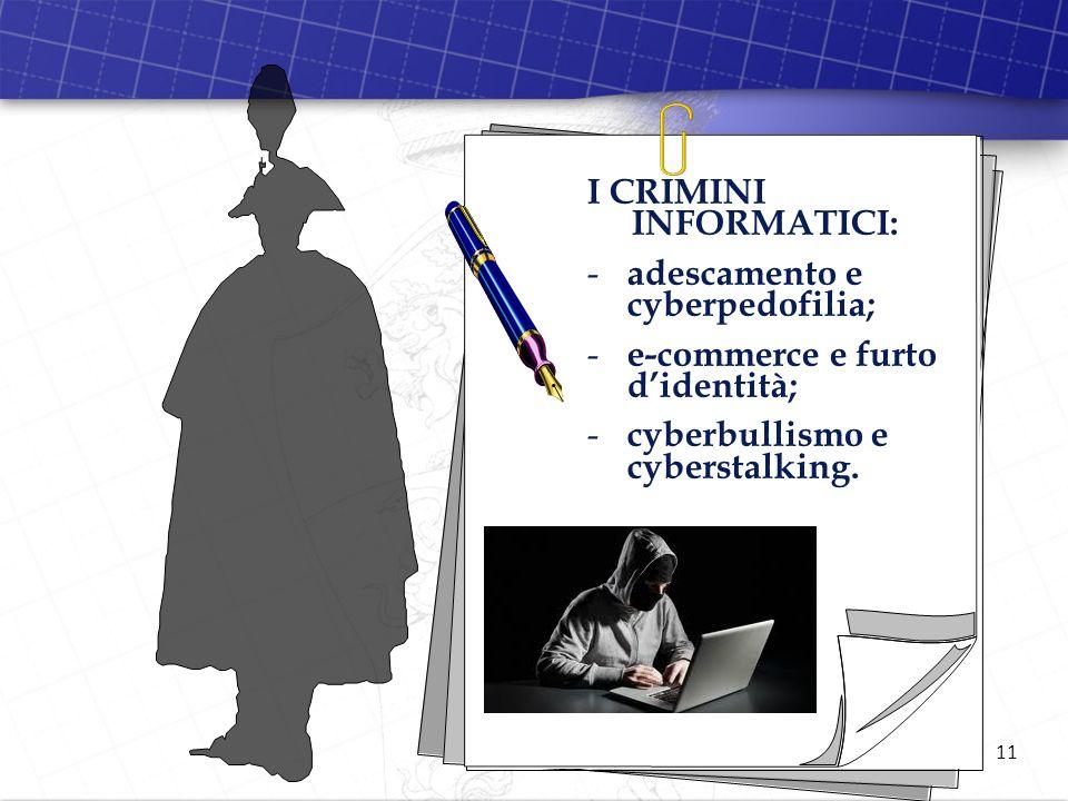 I CRIMINI INFORMATICI: adescamento e cyberpedofilia;