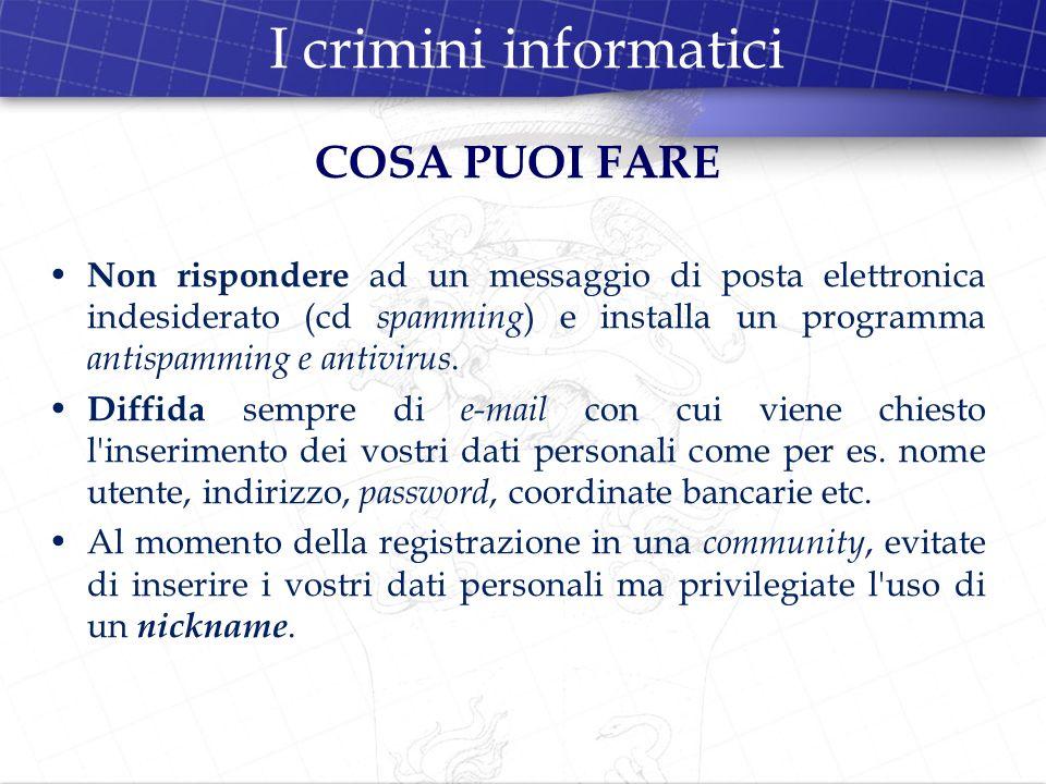 I crimini informatici COSA PUOI FARE