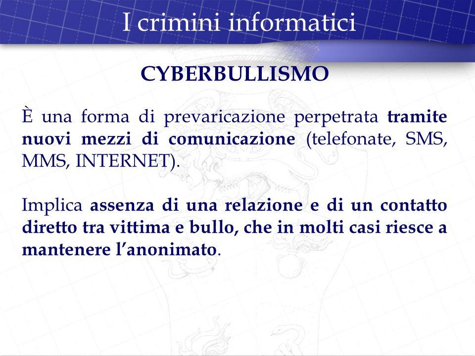 I crimini informatici CYBERBULLISMO