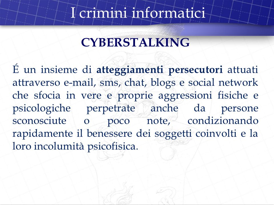 I crimini informatici CYBERSTALKING
