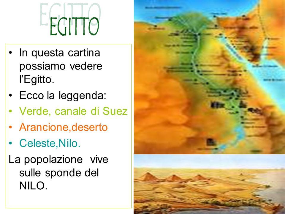 EGITTO In questa cartina possiamo vedere l'Egitto. Ecco la leggenda: