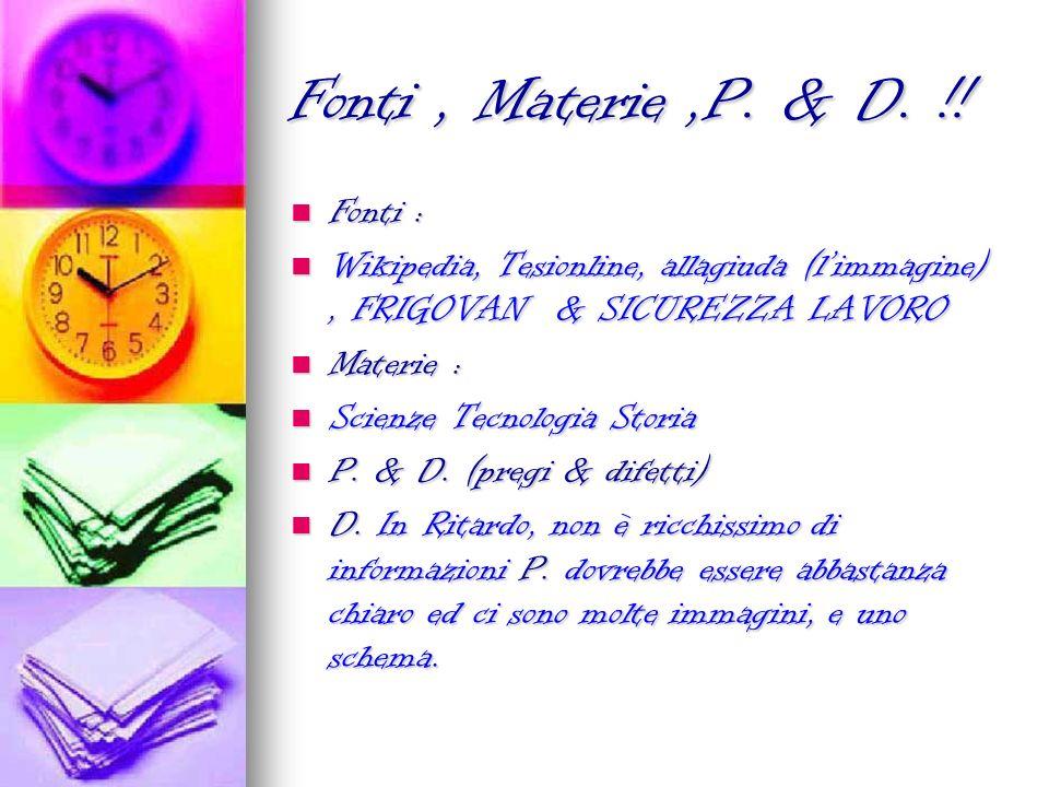 Fonti , Materie ,P. & D. !! Fonti :