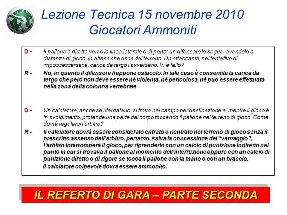 Lezione Tecnica 15 novembre 2010 Giocatori Ammoniti
