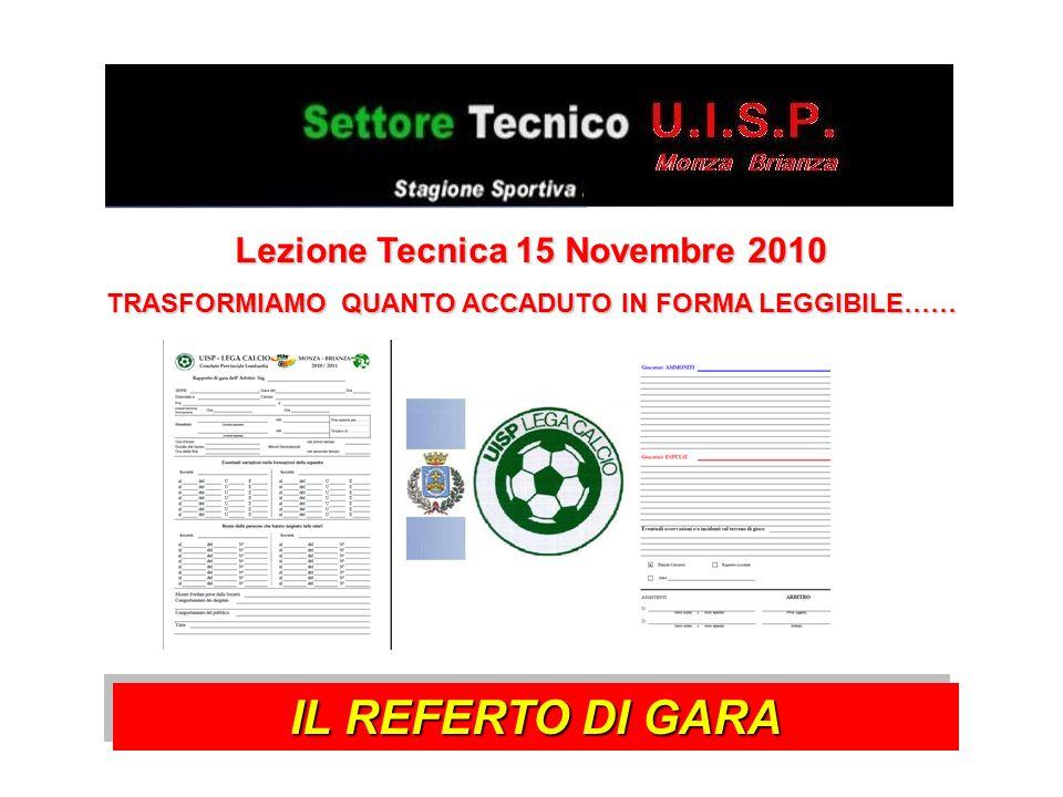 IL REFERTO DI GARA Lezione Tecnica 15 Novembre 2010