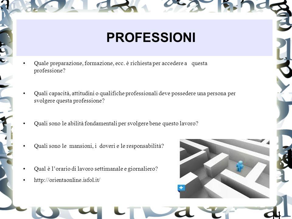 PROFESSIONI Quale preparazione, formazione, ecc. è richiesta per accedere a questa professione