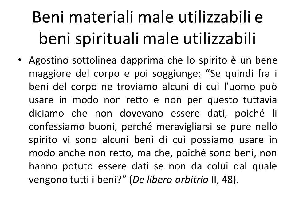 Beni materiali male utilizzabili e beni spirituali male utilizzabili