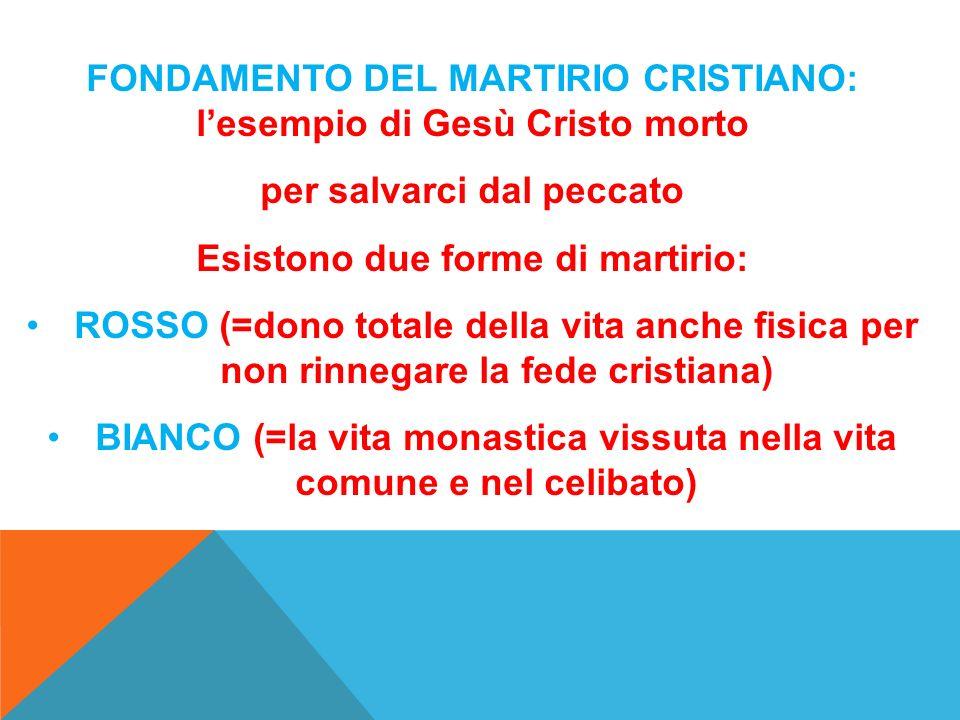 FONDAMENTO DEL MARTIRIO CRISTIANO: l'esempio di Gesù Cristo morto