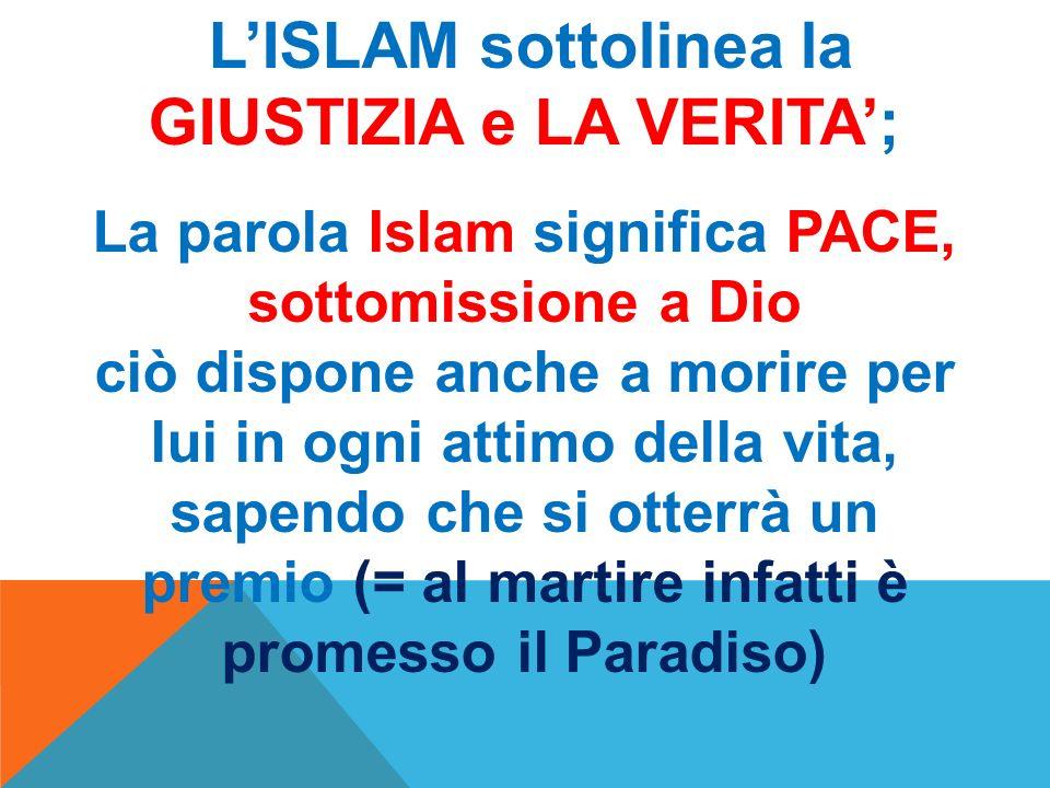 L'ISLAM sottolinea la GIUSTIZIA e LA VERITA';