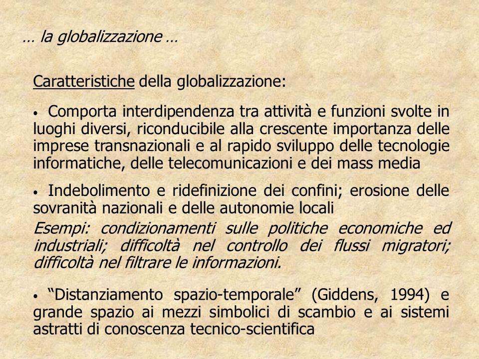 … la globalizzazione … Caratteristiche della globalizzazione: