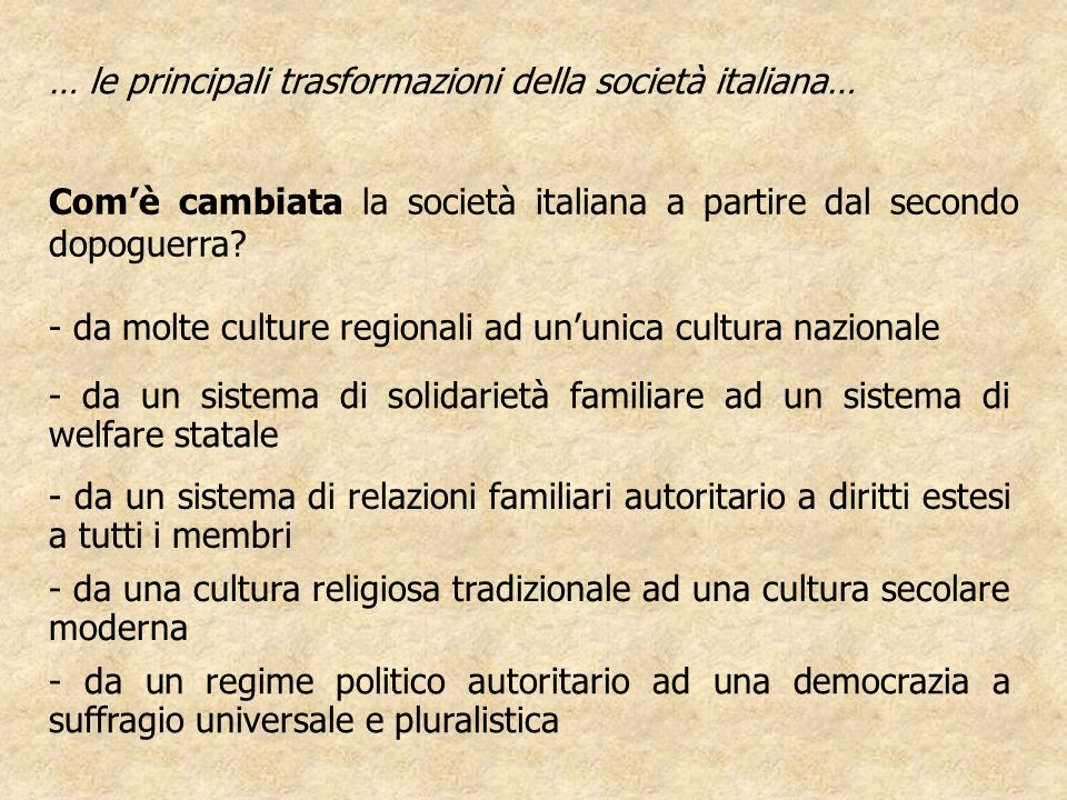 … le principali trasformazioni della società italiana…