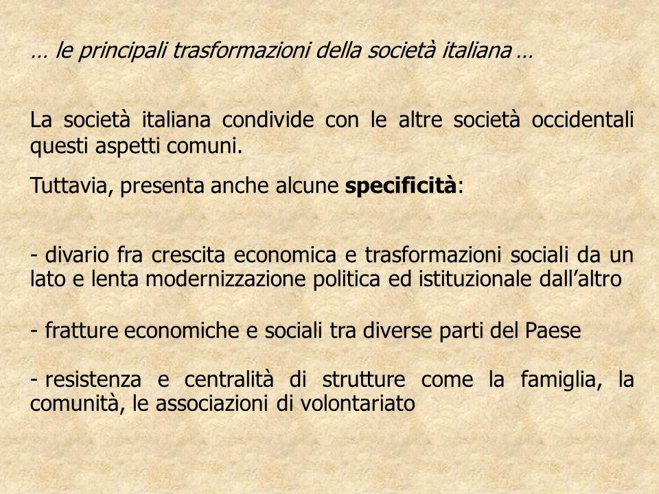 … le principali trasformazioni della società italiana …