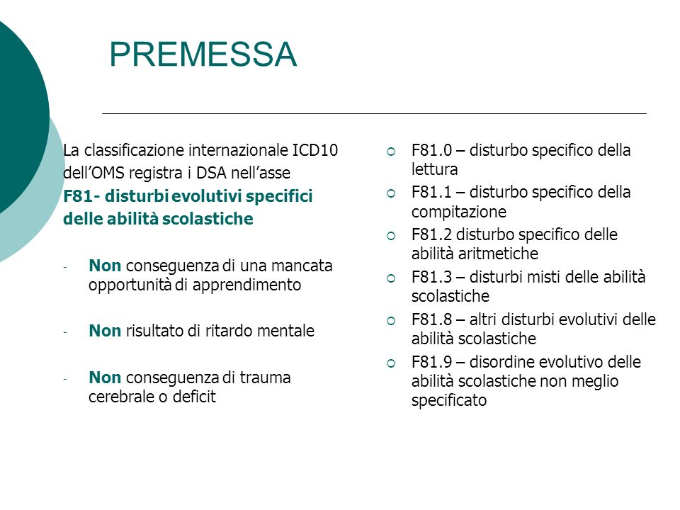 PREMESSA La classificazione internazionale ICD10