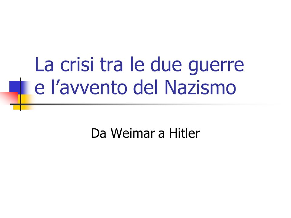 La crisi tra le due guerre e l'avvento del Nazismo