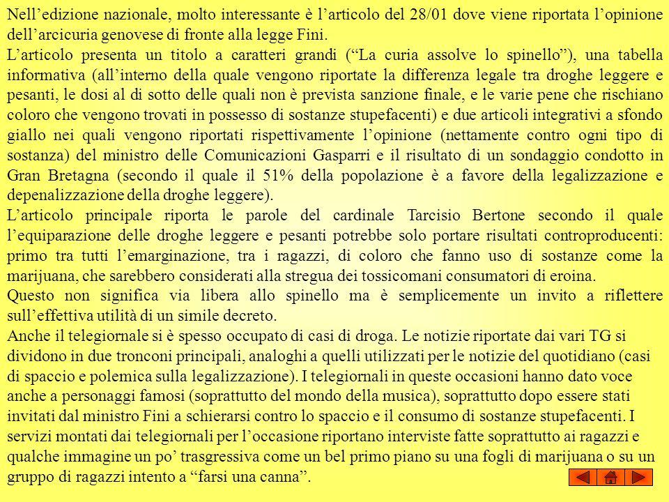 Nell'edizione nazionale, molto interessante è l'articolo del 28/01 dove viene riportata l'opinione dell'arcicuria genovese di fronte alla legge Fini.