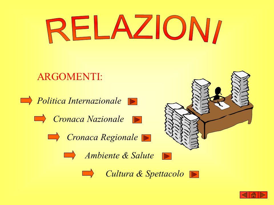 RELAZIONI ARGOMENTI: Politica Internazionale Cronaca Nazionale