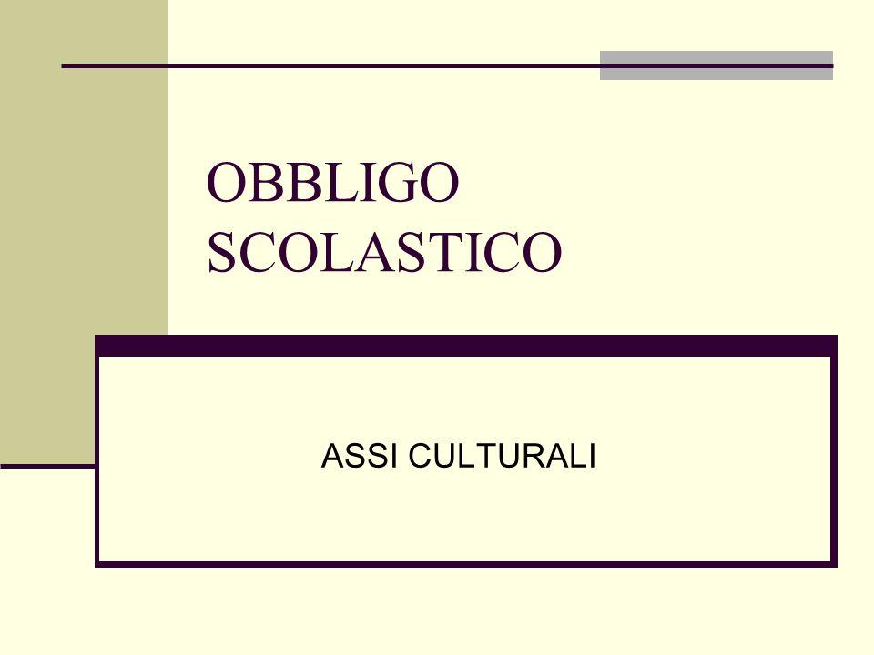 OBBLIGO SCOLASTICO ASSI CULTURALI