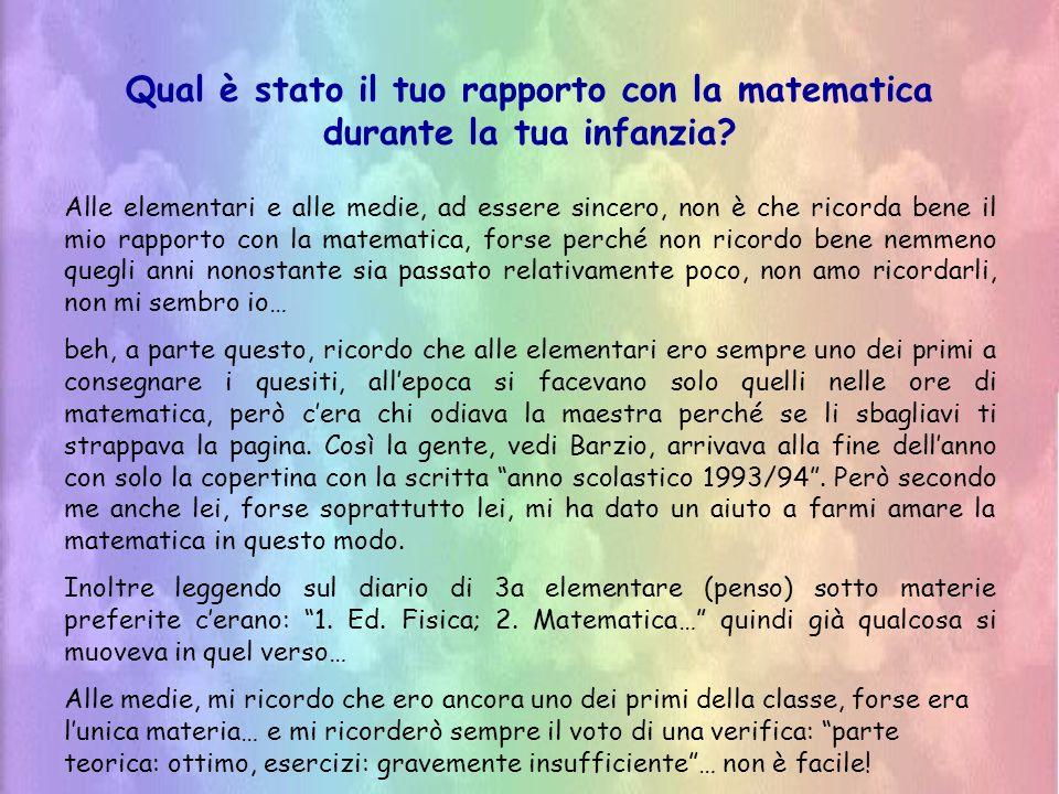 Qual è stato il tuo rapporto con la matematica durante la tua infanzia