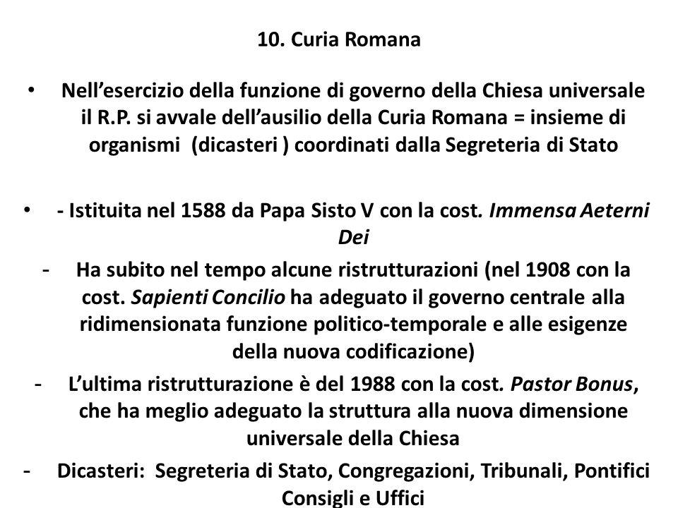 - Istituita nel 1588 da Papa Sisto V con la cost. Immensa Aeterni Dei
