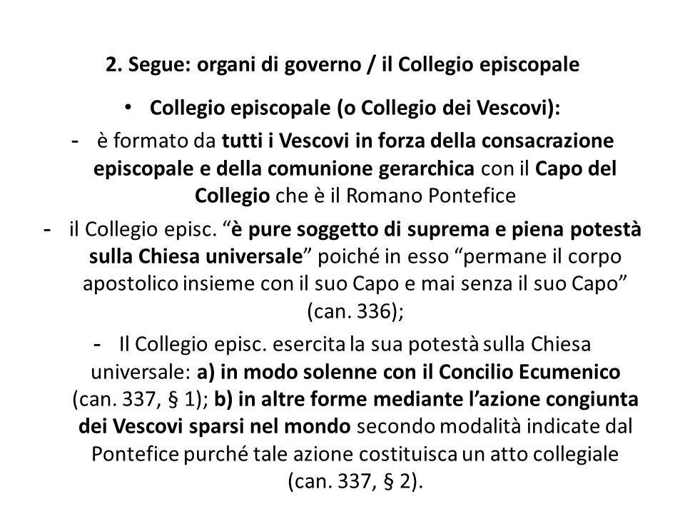 2. Segue: organi di governo / il Collegio episcopale