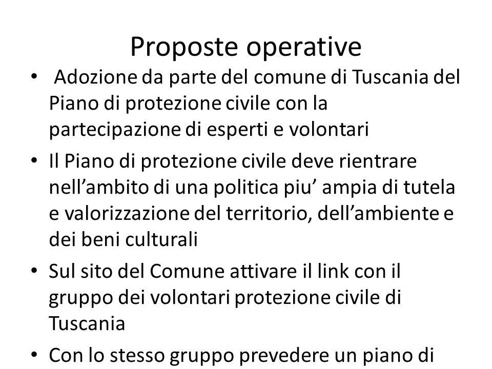 Proposte operative Adozione da parte del comune di Tuscania del Piano di protezione civile con la partecipazione di esperti e volontari.