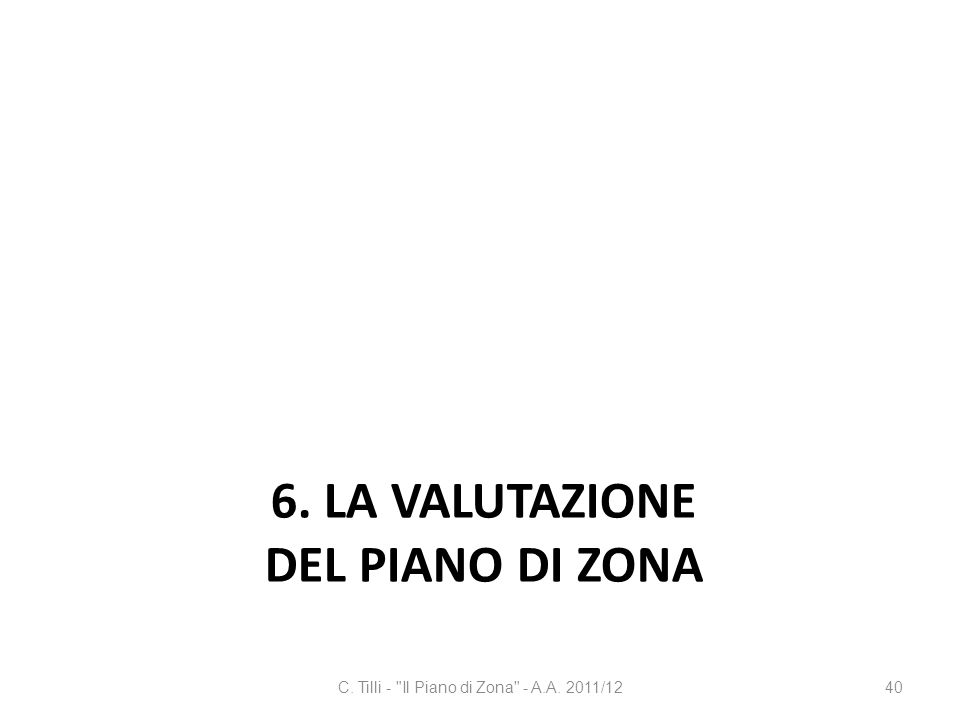 6. LA VALUTAZIONE DEL PIANO DI ZONA