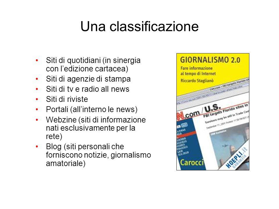 Una classificazione Siti di quotidiani (in sinergia con l'edizione cartacea) Siti di agenzie di stampa.