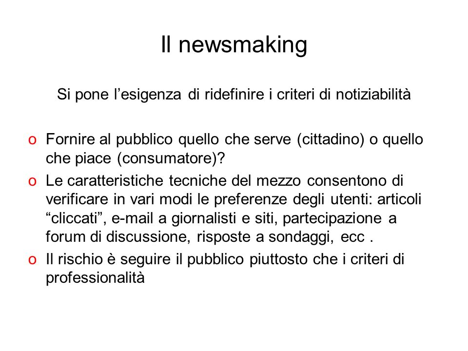 Si pone l'esigenza di ridefinire i criteri di notiziabilità