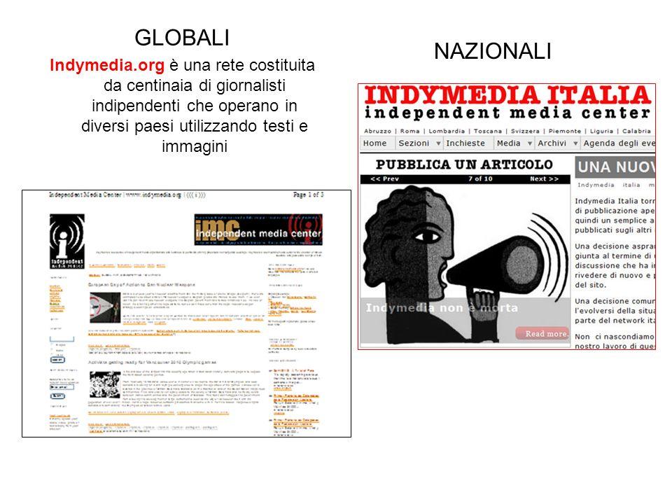 GLOBALI Indymedia.org è una rete costituita da centinaia di giornalisti indipendenti che operano in diversi paesi utilizzando testi e immagini.