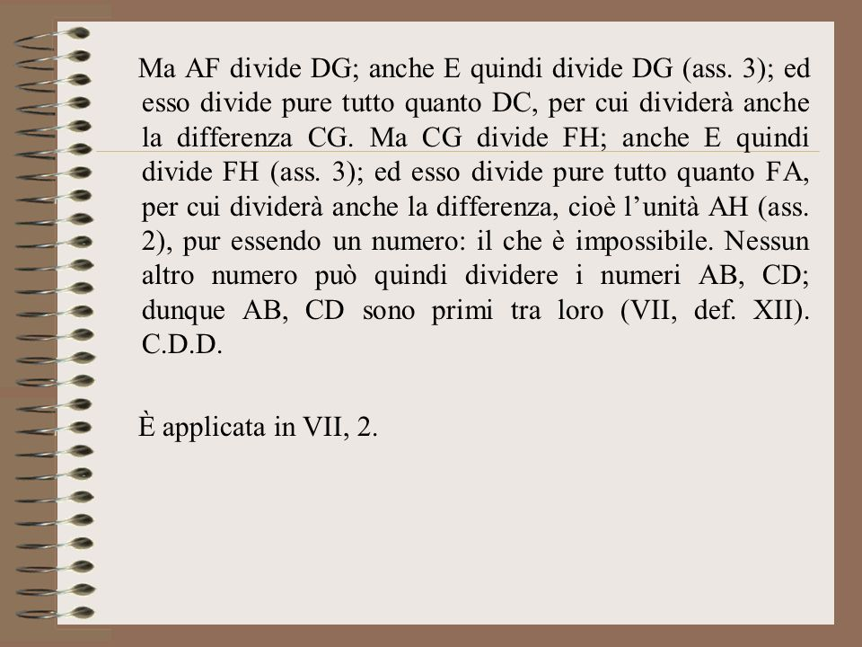 Ma AF divide DG; anche E quindi divide DG (ass