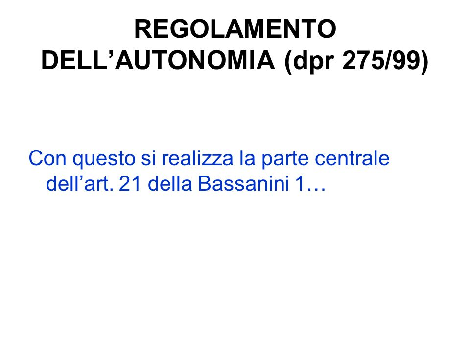 REGOLAMENTO DELL'AUTONOMIA (dpr 275/99)