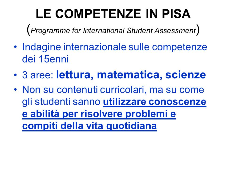 LE COMPETENZE IN PISA (Programme for International Student Assessment)