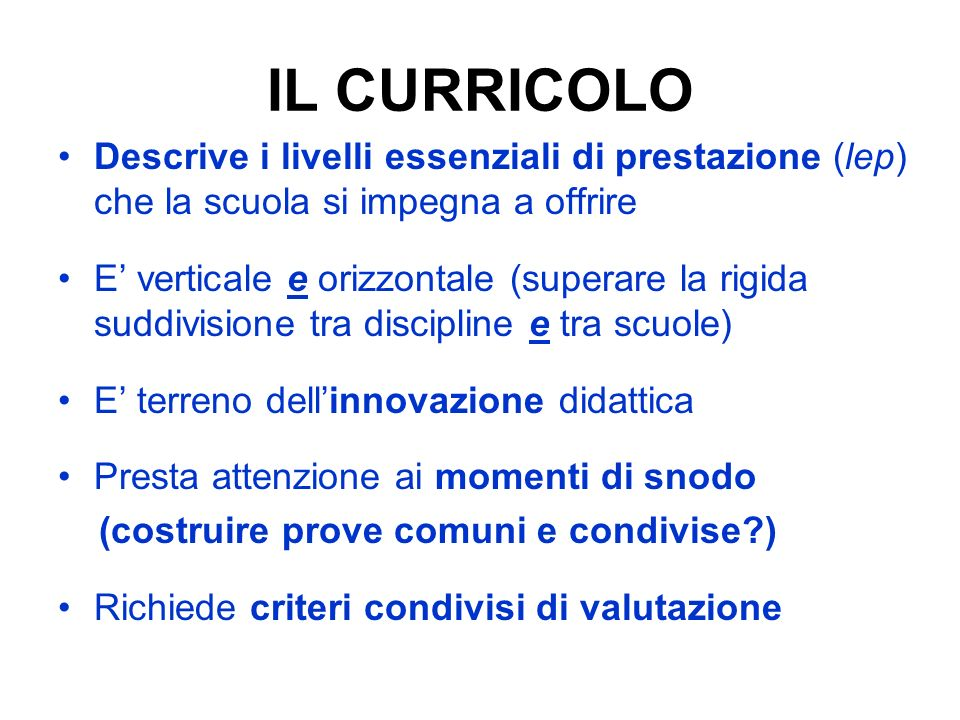 IL CURRICOLO Descrive i livelli essenziali di prestazione (lep) che la scuola si impegna a offrire.