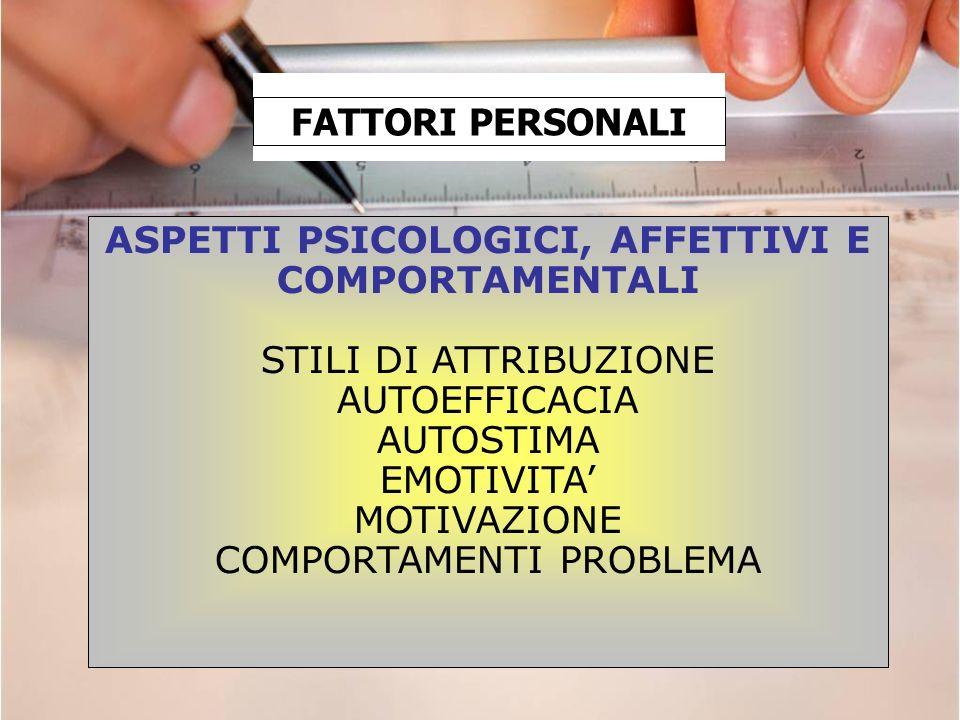 ASPETTI PSICOLOGICI, AFFETTIVI E COMPORTAMENTALI