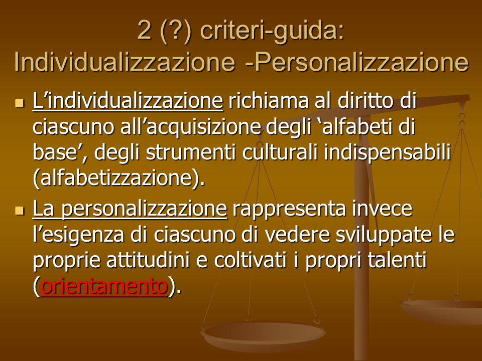 2 ( ) criteri-guida: Individualizzazione -Personalizzazione