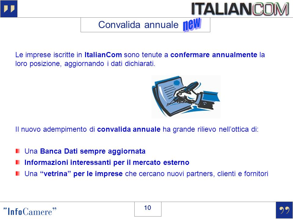 Convalida annuale new. Le imprese iscritte in ItalianCom sono tenute a confermare annualmente la loro posizione, aggiornando i dati dichiarati.