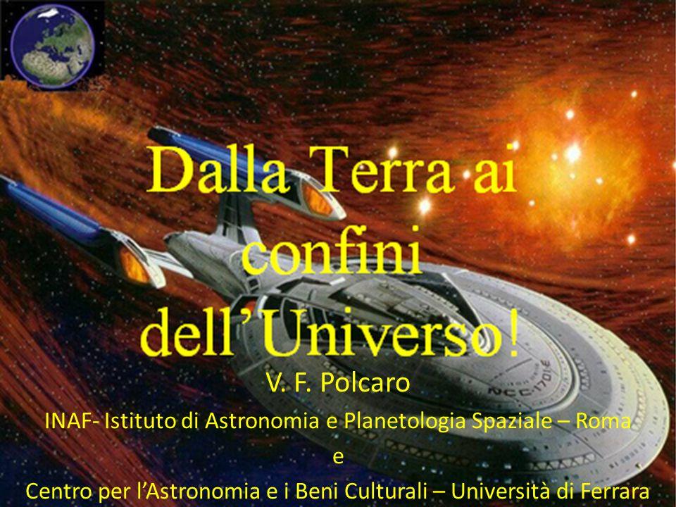 V. F. Polcaro INAF- Istituto di Astronomia e Planetologia Spaziale – Roma.