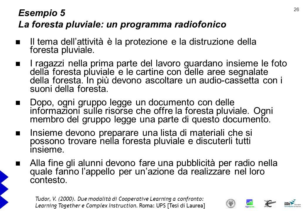 Esempio 5 La foresta pluviale: un programma radiofonico