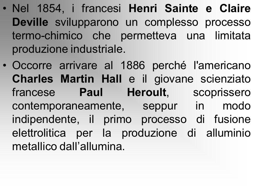 Nel 1854, i francesi Henri Sainte e Claire Deville svilupparono un complesso processo termo-chimico che permetteva una limitata produzione industriale.