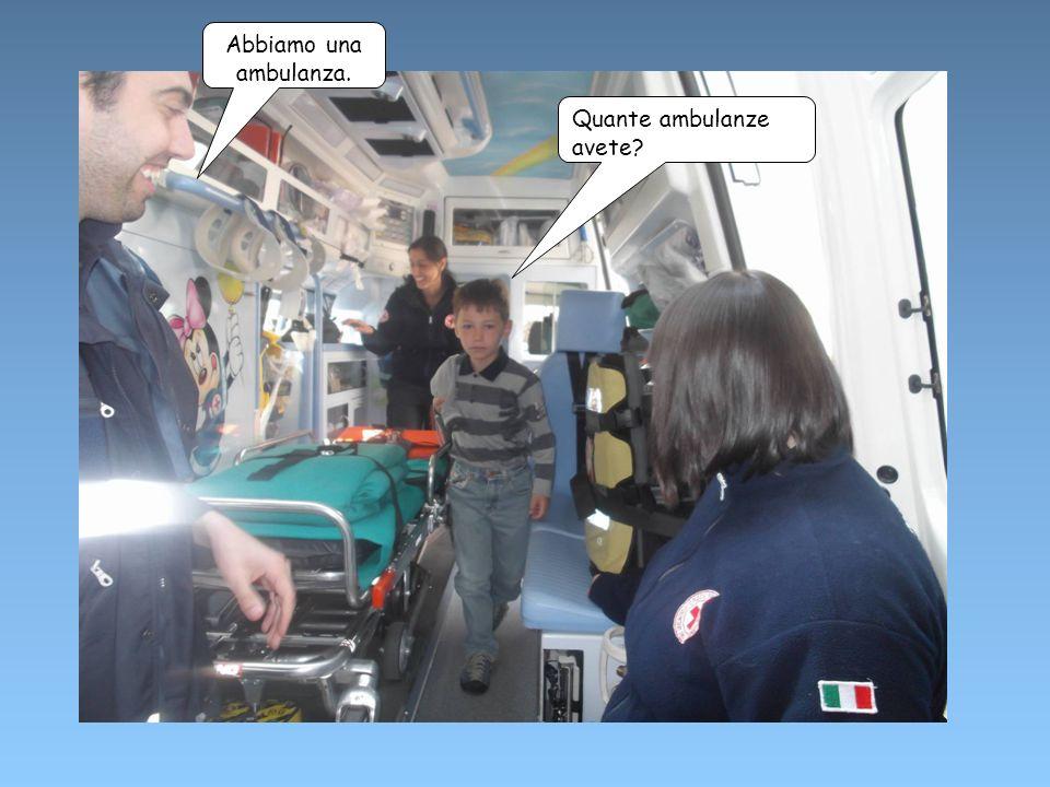 Abbiamo una ambulanza. Quante ambulanze avete