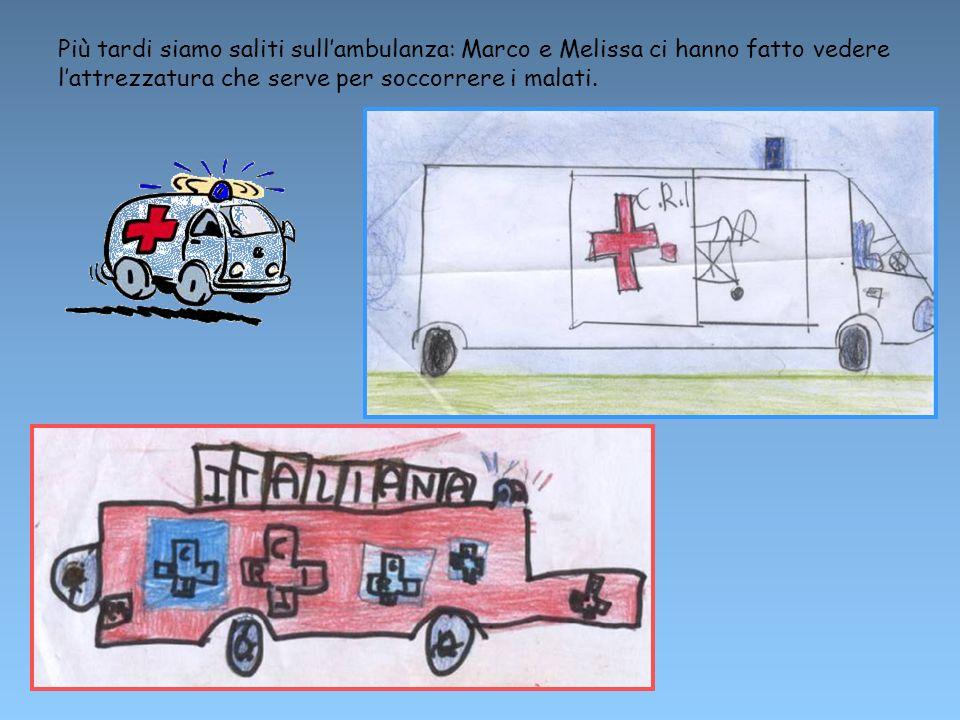 Più tardi siamo saliti sull'ambulanza: Marco e Melissa ci hanno fatto vedere l'attrezzatura che serve per soccorrere i malati.