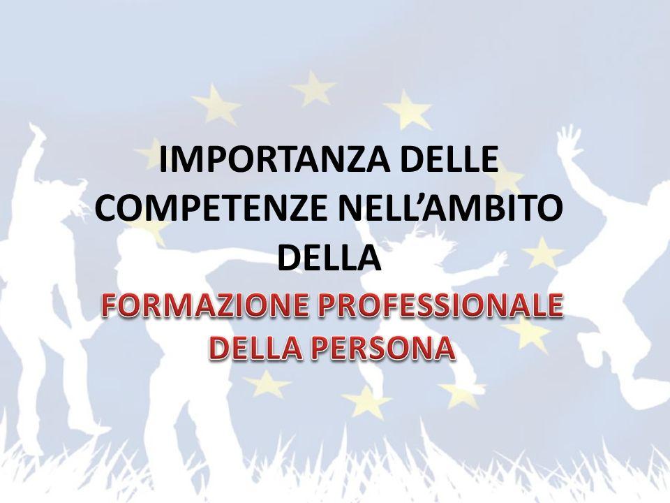 IMPORTANZA DELLE COMPETENZE NELL'AMBITO DELLA FORMAZIONE PROFESSIONALE