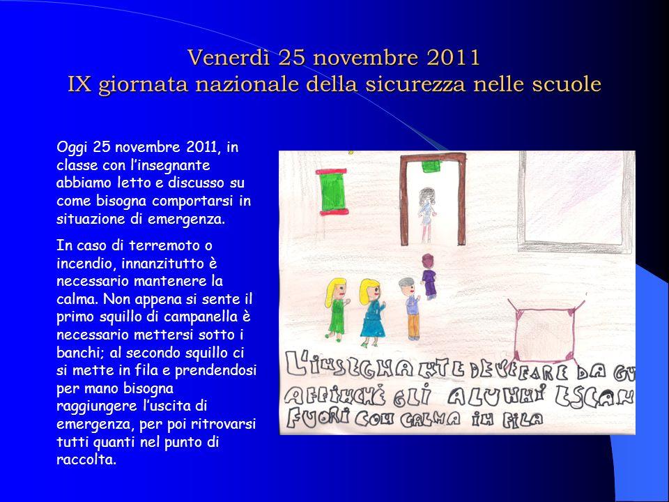 Venerdì 25 novembre 2011 IX giornata nazionale della sicurezza nelle scuole